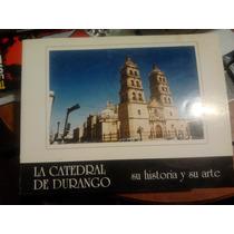 Libro La Catedral De Durango / Su Historia Y Su Arte / Maa