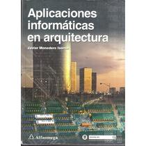Aplicaciones Informáticas En Arquitectura Javier Monedero I.