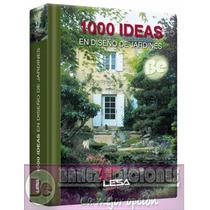 1000 Ideas En Diseño De Jardines 1 Vol Euromexico