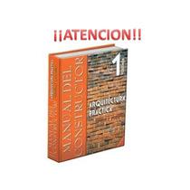Manual Del Constructor Arquitectura Practica Vol 1 Daly