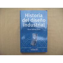 Óscar Salinas Flores, Historia Del Diseño Industrial,