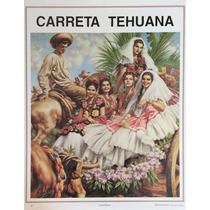 Carreta Tehuana Poster Tradicional Mexicano Jesus Helguera