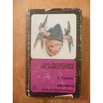 Las Esculturas Del Africa Negra. D. Paulme. Breviarios, 1974