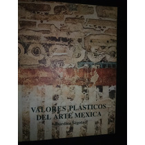Durdica Segota Valores Plasticos Arte Mexica Unam
