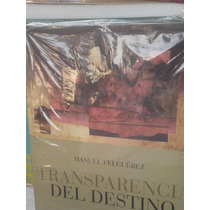 Transparencia Del Destino Por Manuel Felguérez
