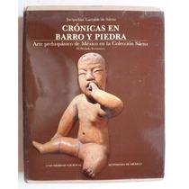 Crónicas De Barro Arte Prehispánico De México