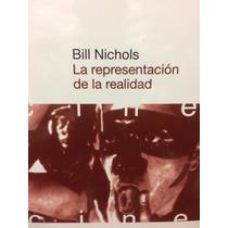 Documental .la Representación De La Realidad. Bill Nichols.
