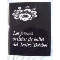 Los Jóvenes Artistas De Ballet Del Teatro Bolshói- Vasíliev