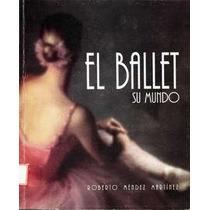 El Ballet Su Mundo Libro