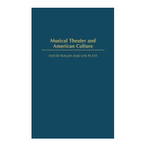 Musical Theater And American Culture (new), David F Walsh