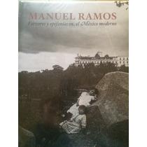Manuel Ramos Fotógrafo, Fervores Y Epifanias En México Moder