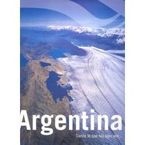 Libro Fotos Turismo Argentina Siente Lo Que Tus Ojos Ven