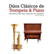 Duos Clasicos De Trompeta & Piano: Piezas, Javier Marco