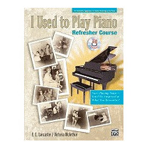 I Used To Play Piano: For Adults Returning To, E L Lancaster