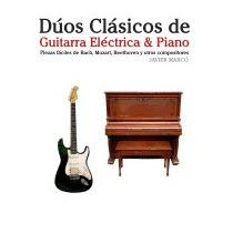 Duos Clasicos De Guitarra Electrica & Piano:, Javier Marco