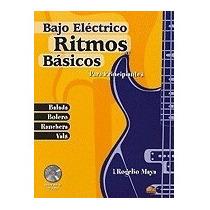 Libro Ritmos Bsicos -- Bajo Elctrico: Para, Rogelio Maya