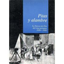 Pitas Y Alambre Epoca De Oro Del Cine Peruano Violeta Nuñez