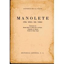 Manolete, A. De La Villa, Ed. Leyenda,c/fotos Y Dibujos1946