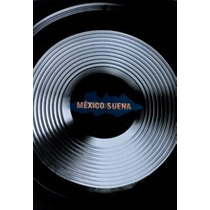 Mexico Suena Gabriela Saavedra Gabriel Rozycki 384 Páginas