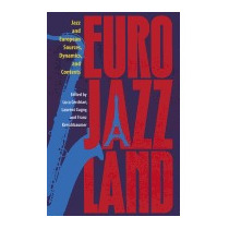 Eurojazzland: Jazz And European Sources,, Luca Cerchiari