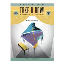 Take A Bow! Book 4: 8 Sparkling Piano Solos:, Carolyn Miller