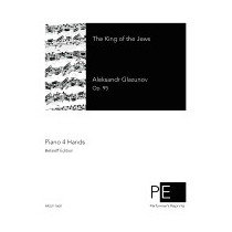 King Of The Jews: For Piano 4 Hands, Aleksandr Glazunov