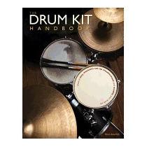 Drum Kit Handbook: How To Buy, Maintain, Set, Paul Balmer