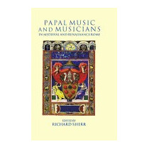 Papal Music And Musicians In Late Medieval, Richard Sherr