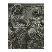 Leonardo Da Vinci And The Art Of Sculpture, Gary M Radke