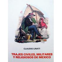 Trajes Civiles, Militares Y Religiosos De México Mdn