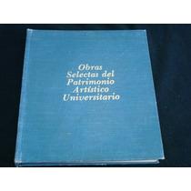 Obras Selectas Del Patrimonio Artístico Universitario