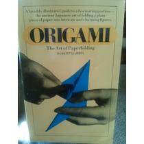 Origami, El Arte De Papiroflexia