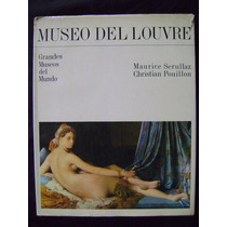 Museo Del Louvre. Grandes Museos Del Mundo- Maurice Serullaz
