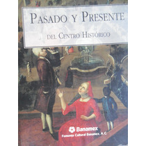 Pasado Y Presente Del Centro Historico 1993