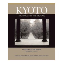 Kyoto: The Forest Within The Gate, Edith Shiffert
