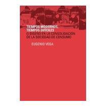 Tiempos Modernos, Tiempos Dificiles: El Diseno, Eugenio Vega