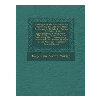 Catalogue Of The Art Collection, Mary Jane Sexton Morgan