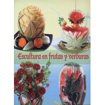 Escultura En Frutas Y Verduras.