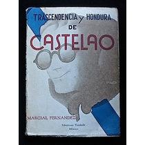 Trascedencia Y Hondura De Castelao - Marcial Fernández. 1951
