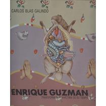 Enrique Guzmán. Transformador Y Víctima De Su Tiempo.