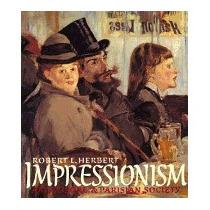 Impressionism: Art, Leisure, And Parisian, Robert Herbert