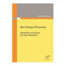 Die Ganja-picassos: Identit T Und, Kristin M Ller-wenzel