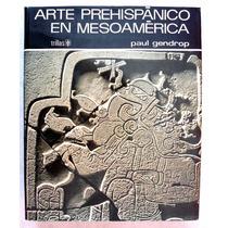 Arte Prehispánico En Mesoamérica. Paul Gendrop