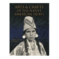 Arts & Crafts Of The Native American Tribes, Michael Johnson