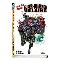 Libro How To Draw Superpowered Villains Supersize, Ben Dunn