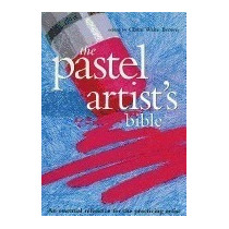Libro Pastel Artists Bible: An Essential, Claire Waite Brown