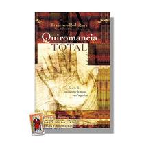 Quiromancia Total - El Arte De Interpretar La Mano