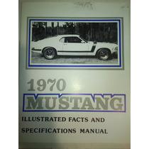 Manual Ilustrado Y De Especificaciones De Mustang 1970