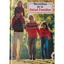 Libre Seminuevo: Secretos De La Salud Familiar