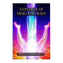 Control Of Mind And Body, Frances Gulick Jewett